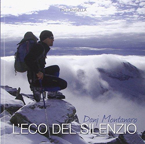 Danj Montanaro l eco del silenzio. Il: Pio Langella