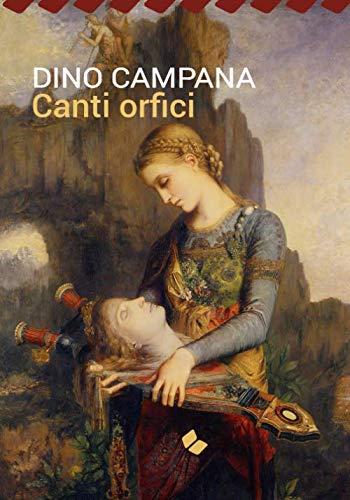 9788897771302: Canti Orfici (I Grandi Classici della Letteratura Italiana) (Italian Edition)