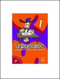 9788897789000: Scubimondo. Sussidiario per la scuola primaria bilingue: 1
