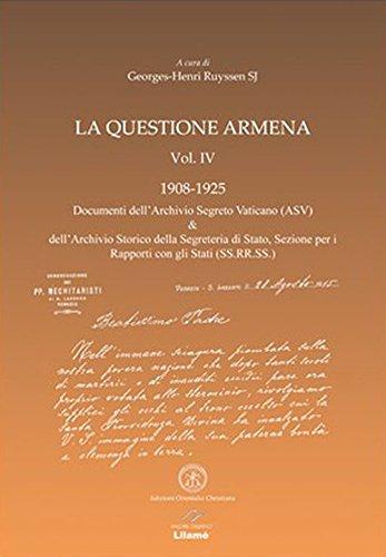 9788897789536: LA QUESTIONE ARMENA Vol. IV - 1908-1925 - Archives ACO & SS.RR.SS.