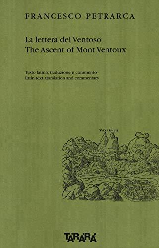 9788897795438: La lettera del Ventoso-The ascent of Mont Ventoux. Testo latino, traduzione e commento. Ediz. multilingue