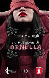 9788897801054: La passione di Ornella