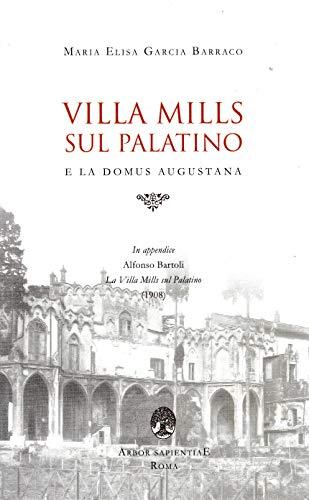 9788897805335: Villa Mills sul Palatino e la Domus Augustana (Antichità romane)