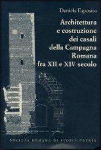 9788897808206: Architettura e costruzione dei casali della campagna romana fra il XII e XIV secolo (Miscellanea)