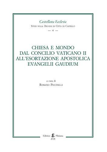 9788897830696: Chiesa e Mondo dal Concilio Vaticano II all'Esortazione Apostolica Evangelii Gaudium.