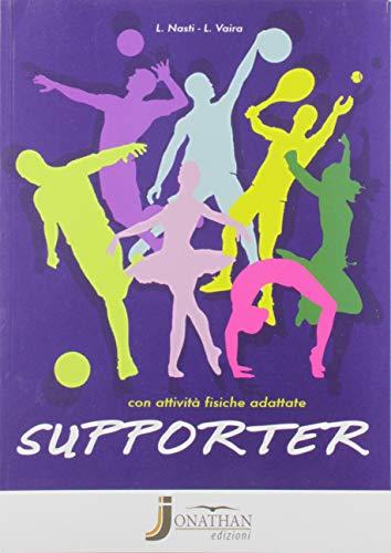 9788897837725: Supporter. Corso di scienze motorie e sportive. Per la Scuola media. Con e-book. Con espansione online