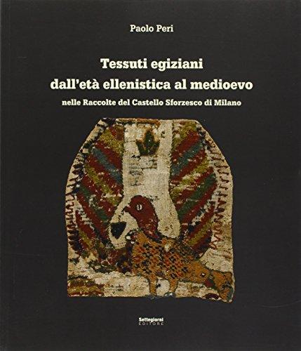 9788897848042: Tessuti egiziani dall'età ellenistica al medioevo nelle raccolte del Castello Sforzesco di Milano