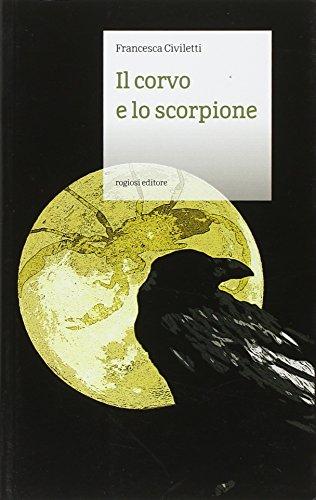 9788897893110: Il corvo e lo scorpione