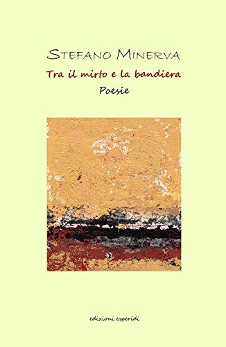 Tra il mirto e la bandiera (Paperback): Stefano Minerva