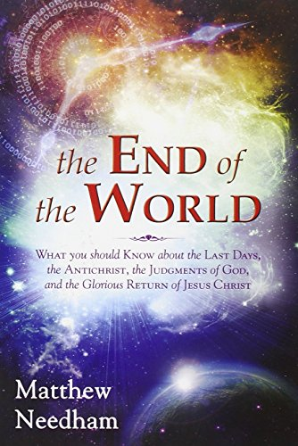 The End of the World: What You: Needham, Matthew