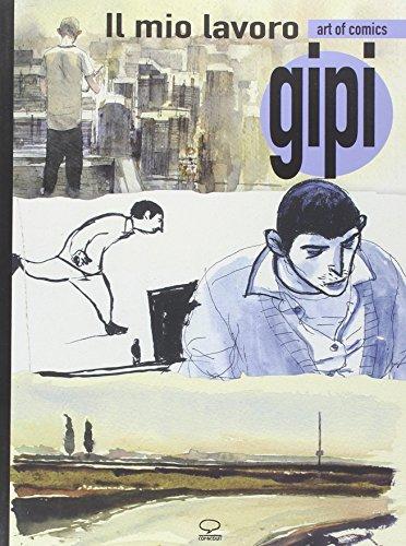 Il mio lavoro-My sketchbook. Ediz. bilingue Gipi;
