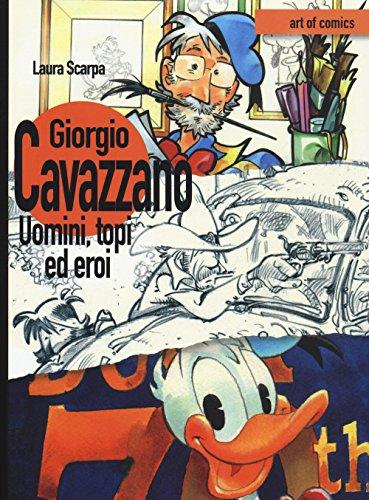 9788897926160: Giorgio Cavazzano. Uomini, topi ed eroi