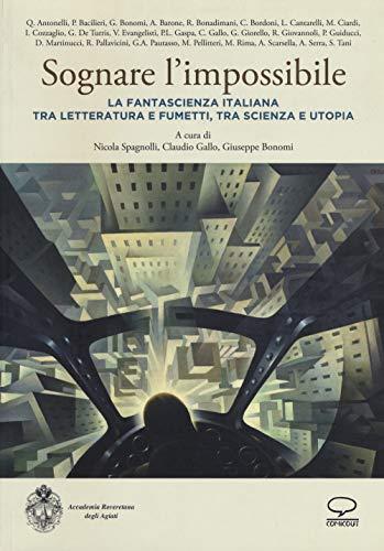 Sognare l'impossibile. la fantascienza italiana tra letteratura: Atti del Seminario