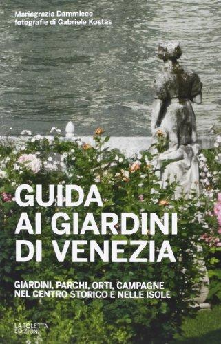 Guida ai giardini di Venezia: Mariagrazia Dammicco