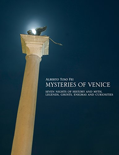 9788897928805: Mysteries of Venice. Seven nights of history and myth. Legends, ghosts, enigmas and curiosities.