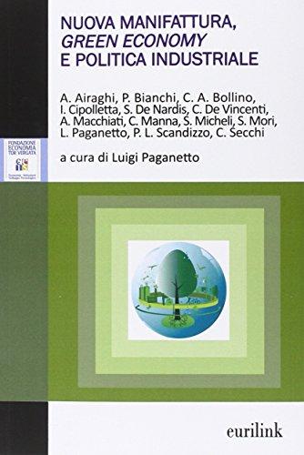 9788897931232: Nuova manifattura, green economy e politica industriale