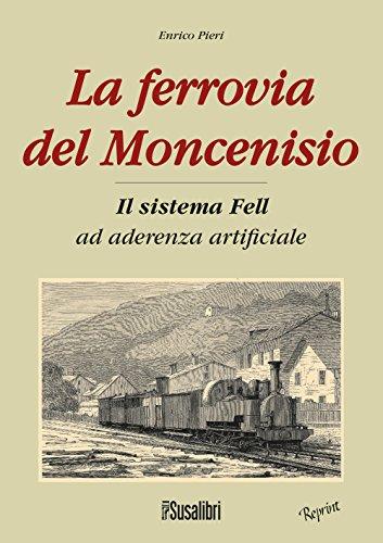 9788897933304: La ferrovia del Moncenisio. Il sistema fell ad aderenza artificiale