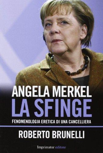 9788897949039: Angela Merkel. La sfinge