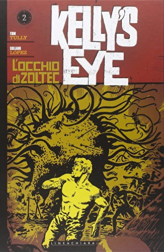 L'occhio di Zoltec. Kelly's eye: 2 Tully,