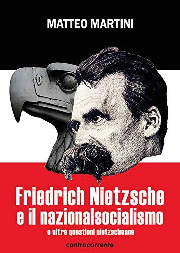 9788898000302: Friedrich Nietzsche e il nazionalsocialismo e altre questioni nietzscheane