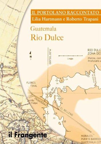 9788898023325: Guatemala Rio dulce