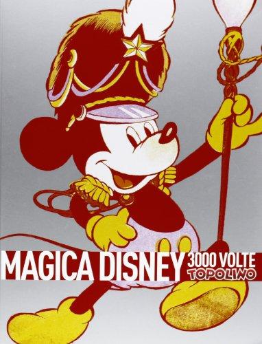 9788898049066: Magica Disney. 3000 volte Topolino