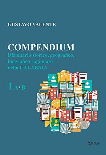 Compendium, I : dizionario storico, geografico, biografico: Valente,Gustavo