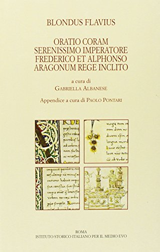 9788898079391: Oratio coram serenissimo imperatore Frederico et Alphonso Aragonum rege inclito. Ediz. multilingue