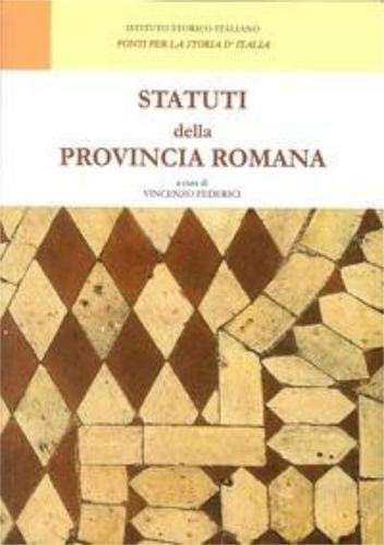 9788898079414: Statuti della provincia romana. S. Andrea in Selci, Subiaco, Viterbo, Roviano, Anagni, Saccomuro, Aspra Sabina (sec. X-XIV). Testo italiana e latino