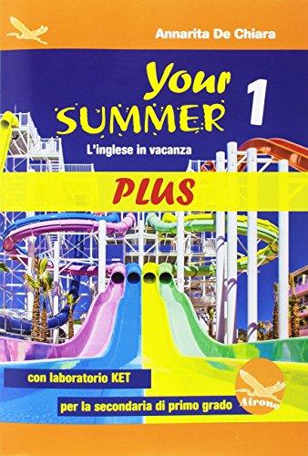 9788898111459: Your Summer Plus. L'inglese in vacanza. Con laboratorio KET. Per la Scuola media. Con CD-Audio: 1