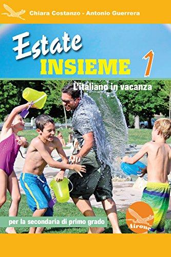 9788898111527: Estate insieme. L'italiano in vacanza. Per la Scuola elementare: 1