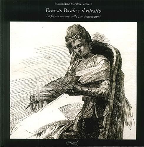 Ernesto Basile e il ritratto. La figura: Massimiliano Marafon Pecoraro