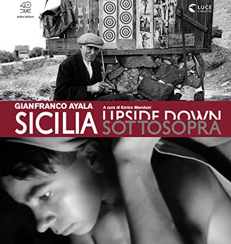 Sicilia sottosopra. Gianfranco Ayala: fotografia e cinema