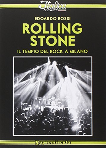Rolling Stone. Il tempio del rock a: Rolling Stone. Il