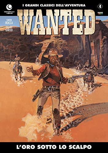 9788898152568: Wanted n. 4: L'oro sotto lo scalpo