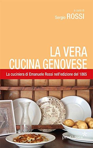 La vera cucina genovese. Facile ed economica.: Rossi, Emanuele
