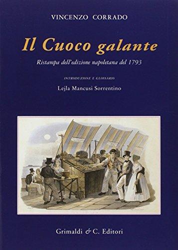 Il cuoco galante (rist. anast. 1793): Vincenzo Corrado