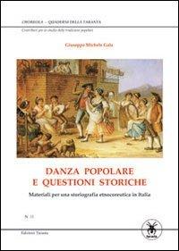 9788898210091: Danza popolare e questioni storiche. Materiali per una storiogragfia eetnocoreutica in Italia