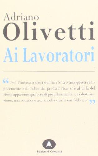 Ai lavoratori (Paperback): Adriano Olivetti