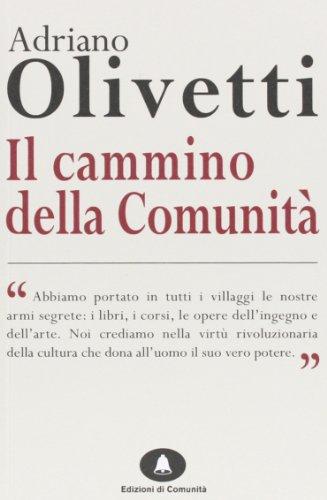 Il cammino delle comunità: Adriano Olivetti
