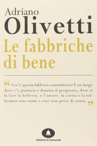 Le fabbriche di bene: Adriano Olivetti