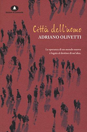 Città dell'uomo: Adriano Olivetti
