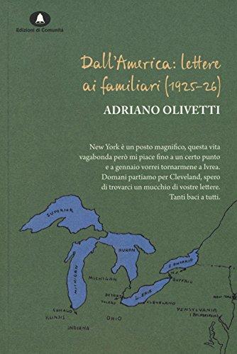 Dall'America: lettere ai familiari (1925-26) (Olivettiana): Adriano Olivetti