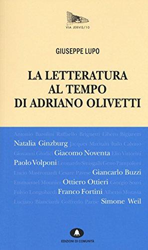 9788898220588: La letteratura al tempo di Adriano Olivetti