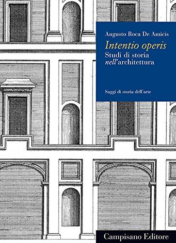 Intentio operis. Studi di storia nell architettura (Paperback): Augusto Roca De Amicis