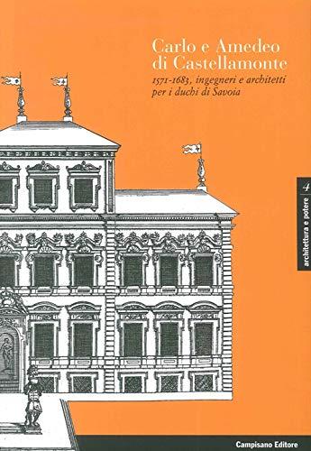 Carlo e Amedeo di Castellamonte, 1571-1683 :
