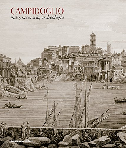 9788898229741: Campidoglio. Mito, memoria, archeologia