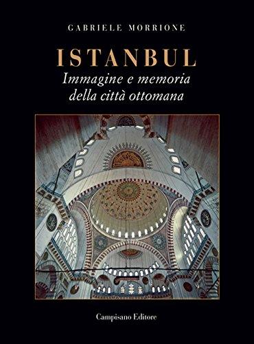 9788898229871: Istanbul. Immagine e memoria della città ottomana (Storia dell'arte)