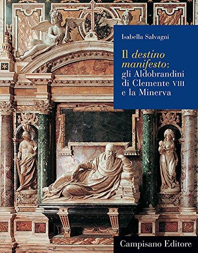 Il destino manifesto. Gli Aldobrandini di Clemente VIII e la Minerva (Paperback): Isabella Salvagni