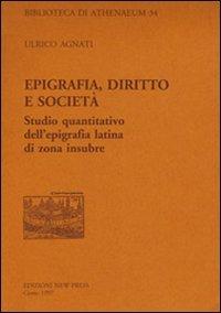 9788898238453: Epigrafia, diritto e società. Studio quantitativo dell'epigrafia latina di zona insubre (Biblioteca di Athenaeum)